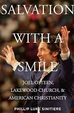 Salvation with a Smile : Joel Osteen, Lakewood Church, and American...