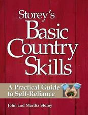 Storey's Basic Country Skills : A Practical Guide to Self-Reliance by Martha...