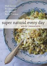 Super Natural Every Day: Well-loved Recipes..