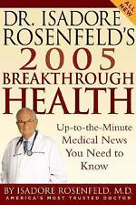 Dr. Isadore Rosenfeld's 2005 Breakthrough Health: Up-to-the-Minute Medical News