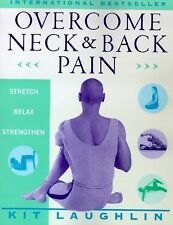 Overcome Neck and Back Pain by Kit Laughlin (1998, Paperback)