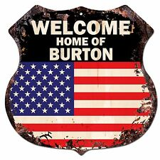 BP0499 WELCOME HOME OF BURTON Family Name Shield Chic Sign Home Decor Gift