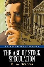 The ABC's of Stock Speculation by S. A. Nelson (2007, Paperback)