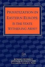 Privatization in Eastern Europe: Is the State Withering Away?-ExLibrary