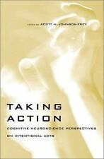 Taking Action: Cognitive Neuroscience Perspectives on Intentional Acts-ExLibrary
