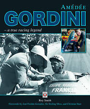 Amedee Gordini: A True Racing Legend by Roy P. Smith (Hardback, 2013)