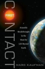 First Contact: Scientific Breakthroughs in the Hunt for Life Beyond Earth Kaufm