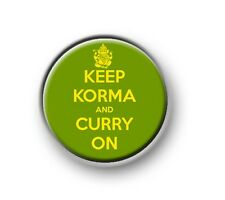 "KEEP KORMA AND CURRY ON / 1"" / 25mm / pin button / badge / novelty / funny"