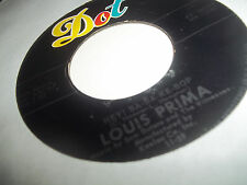 Louis Prima original Dot 45 Hey! Ba-Ba-Re-Bop /  My Cucuzza Vegas Lounge exc+