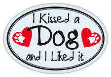 Oval Car Magnet - I Kissed A Dog And Liked It - Katy Perry Parody - Sticker