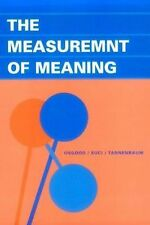 The Measurement of Meaning Osgood, Charles E, Suci, George J, Tannenbaum, Percy