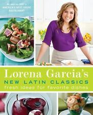 Lorena Garcia's New Latin Classics: Fresh Ideas for Favorite Dishes-ExLibrary