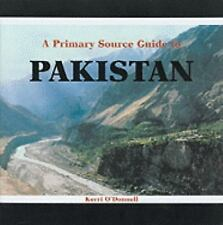 A Primary Source Guide to Pakistan (Countries of the World: A Primary Source Jou