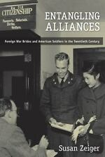 Entangling Alliances: Foreign War Brides and American Soldiers in the Twentieth
