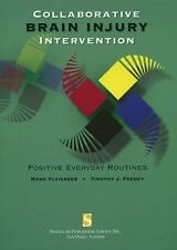 Collaborative Brain Injury Intervention : Positive Everyday Routines by Mark...