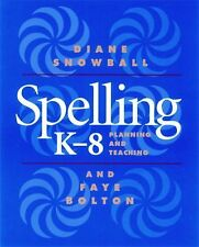 Spelling K-8 : Planning and Teaching by Faye Bolton and Diane Snowball (1999,...
