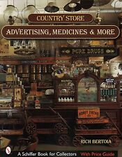 Country Store Advertising, Medicines, and More  with 498 color photos