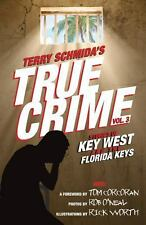 True Crime Vol. 3 : Stories of Key West and the Florida Keys (2014, Paperback)