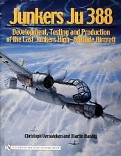 Junkers Ju 388 : Development, Testing and Production of the Last Junkers...