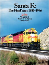 Santa Fe The Final Years 1980-1996 In Color Volume 2: Belen to California Texas