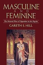 Masculine and Feminine : The Natural Flow of Opposites in the Psyche by...