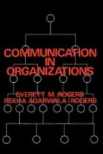 Communication in Organizations by Rekha Agarwala-Rogers, Goodyear Roger and...