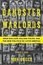 Gangster Warlords : Drug Dollars, Killing Fields, and the New Politics of...