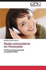 Radio Universitaria en Venezuela by Castro Pedrozo Edinson (2013, Paperback)