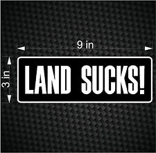 Land Sucks Decal - Funny Fishing Fish Boat Tuna Car Vinyl JDM Sticker