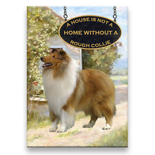 ROUGH COLLIE a House Is Not A Home FRIDGE MAGNET No 1 DOG