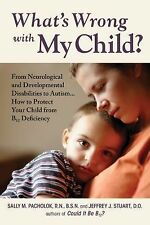 What's Wrong with My Child? : Autism, Learning Disabilities, Behavioral...