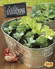Gardening Guides: Edible Gardening : Growing Your Own Vegetables, Fruits, and...