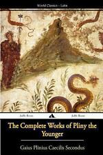 The Complete Works of Pliny the Younger by Gaius Plinius Caecilius Secundus...