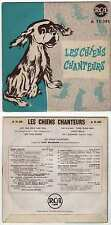 FRENCH EP LES CHIENS CHANTEURS RCA A 75.305