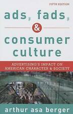 Berger, Arthur Asa-Ads, Fads, And Consumer Culture  BOOK NEW