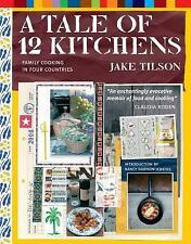 A Tale of 12 Kitchens: Family Cooking in Four Countries-ExLibrary