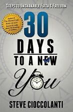 30 Days to a New You : Steps to Unshakable Faith and Freedom by Steve...