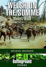 Welsh on the Somme: Mametz Wood (Battleground), Renshaw, Michael, New Condition