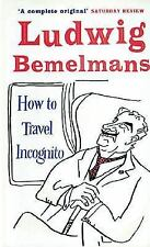 How to Travel Incognito (Prion Humour Classics) by Bemelmans, Ludwig