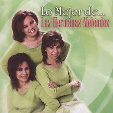 NEW - Lo Mejor De by Las Hermanas Melendez
