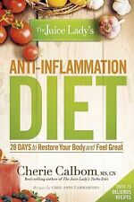 The Juice Lady's Anti-Inflammation Diet Cherie Calbom Paperback BRAND NEW