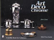 Art Deco Chrome Metalware - Makers Dates Patents / Illustrated Price Guide