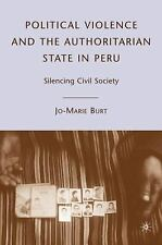 Political Violence and the Authoritarian State in Peru: Silencing Civil Society,