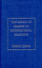 The Logic of Images in International Relations (Morningside Books) by Jervis, R