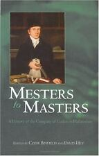 Mesters to Masters : A History of the Company of Cutlers in Hallamshire...