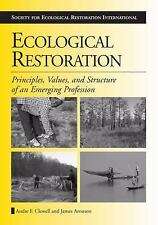 Ecological Restoration: Principles, Values, and Structure of an Emerging Profess