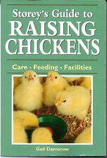 Storey's Guide to Raising Chickens Care, Feeding, Facilities by Gail Damerow