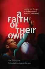 A Faith of Their Own: Stability and Change in the Religiosity of America's Adole