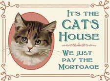 IT's The Cat's House, abbiamo solo pagare il mutuo Cartello in metallo latta altri elencati 451