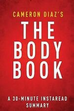 The Body Book by Cameron Diaz - A 30-minute Summary: The Law of Hunger, the Sci